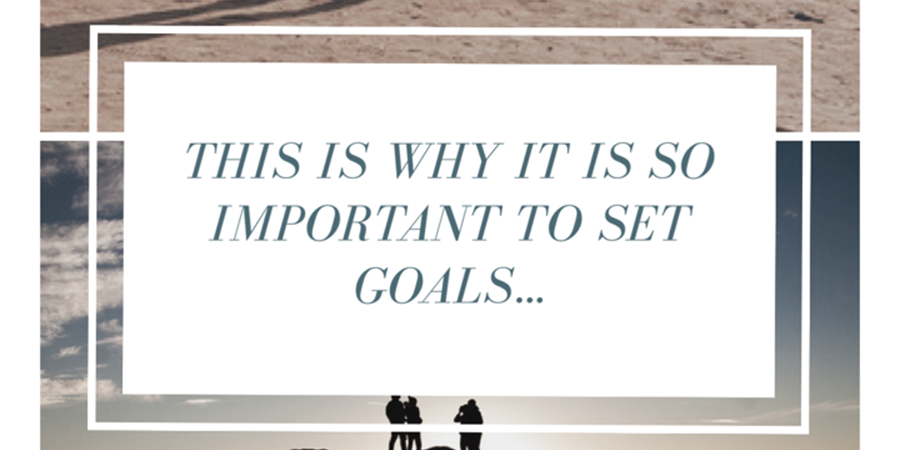 This is Why its' So Important to Set Goals