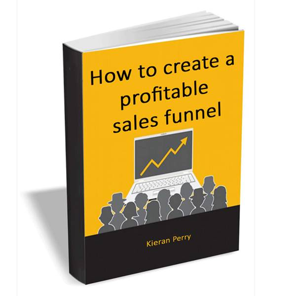 How To Create A Profitable Sales Funnel - Sales Help Ebook