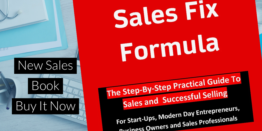 The Sales Fix Formula - My New Sales Training And Successful Selling Book