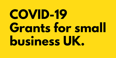 COVID19 Grants For Small Businesses UK.